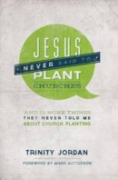 Jesus Never Said to Plant Churches