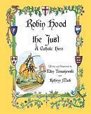Robin Hood the Just: A Catholic Hero