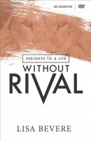 Insights To A Life Without Rival: 6 Session Study