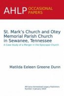 St. Mark's Church and Otey Memorial Parish Church in Sewanee, Tennessee