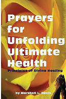 Prayers for Unfolding Ultimate Health: Principles of Divine Healing