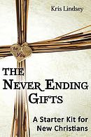 The Never Ending Gifts: A Starter Kit for New Christians