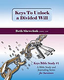Keys to Unlock a Divided Will: Keys Bible Study #1 a Bible Study and Journaling Series for Survivors