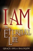 I am the Eternal Life
