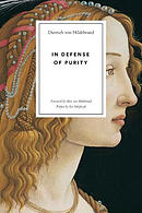 In Defense of Purity: An Analysis of the Catholic Ideals of Purity and Virginity
