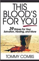 This Blood\'s for You: 39 Stripes for Your Salvation, Healing, and More