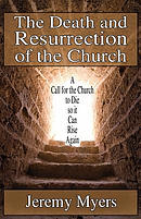 The Death and Resurrection of the Church: A Call for the Church to Die So It Can Rise Again