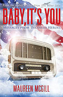 Baby It's You: Messages from Deceased Heroes