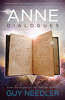 The Anne Dialogues: Communications with the Ascended