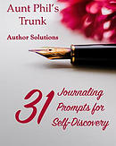 Aunt Phil's Trunk 31 Journaling Prompts for Self-Discovery: 31 Journaling Prompts for Self-Discovery