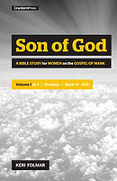 Son of God: A Bible Study for Women on the Book of Mark (Vol. 1)