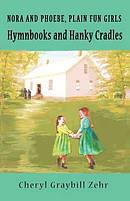 Hymnbooks and Hanky Cradles, Nora and Pheobe, Plain Fun Girls