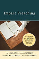 Impact Preaching: A Case for the One-Point Expository Sermon