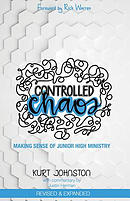 Controlled Chaos: Making Sense of Junior High Ministry
