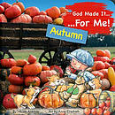 God Made It for Me - Seasons - Autumn
