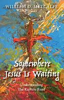 Somewhere Jesus Is Waiting: Understanding the Rapture Road
