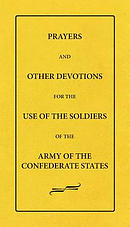 Prayers and Other Devotions for the Use of the Soldiers of the Army of the Confederate States