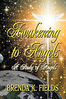 Awakening to Angels: A Study of Angels