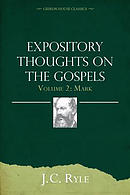 Expository Thoughts on the Gospels Volume 2: Mark