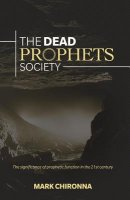 The Dead Prophets Society: The Significance of Prophetic Function in the 21st Century