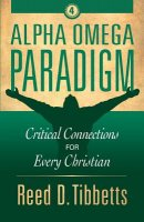 Alpha Omega Paradigm: Critical Connections for Every Christian