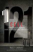 Cell 121: Learning to Never Give Up on Yourself or Your Loved Ones in the Toughest Moments of Life