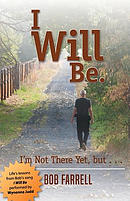 I Will Be: I'm Not There Yet, But ...