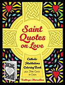 Saint Quotes on Love Catholic Meditations Coloring Book: Plus Note Cards to Color
