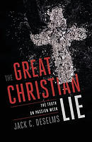 The Great Christian Lie: The Truth on Passion Week