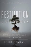 The Restitution of All Things: Israel, Christians, and the End of the Age