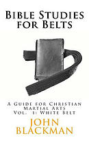 Bible Studies for Belts: A Guide for Christian Martial Arts