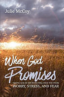 When God Promises: Taking God at His Word Will Free You from Worry, Stress, and Fear