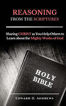 Reasoning from the Scriptures: Sharing Christ as You Help Others to Learn about the Mighty Works of God
