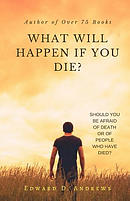 What Will Happen If You Die?: Should You Be Afraid of Death or of People Who Have Died?