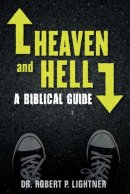 Heaven and Hell: A Biblical Guide