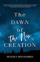 The Dawn of the New Creation: Exploring the Christian Hope as Told by Revelation