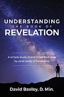 Understanding the Book of Revelation: A Simple Study of End Times and Verse by Verse Study of Revelation