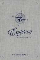 Exploring the Prophetic Devotional: A 90 Day Journey of Hearing God's Voice