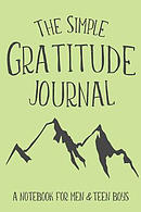 The Simple Gratitude Journal: A Notebook for Men & Teen Boys