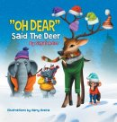 """""""OH DEAR"""" Said the Deer: CHILDREN BEDTIME STORY PICTURE BOOK"""