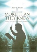More Than They Knew: Scriptures From The Holman Christian Standard Bible