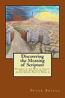 Discovering the Meaning of Scripture: Walking in the Way of Christ and the Apostles Study Guide Series, Part 1, Book 4