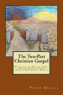 The Two-Part Christian Gospel: Walking in the Way of Christ and the Apostles Study Guide Series, Part 1, Book 6