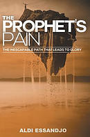 The Prophet's Pain: The Inescapable Path That Leads to Glory