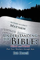Understanding the Bible: Head and Heart: Part Two: Matthew Through Acts