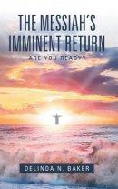 The Messiah's Imminent Return