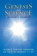 Genesis and Science: Science Verifies Creation as Told in Genesis 1:1-27