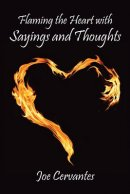 Flaming the Heart with Sayings and Thoughts