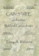 Cain'S Wife and Other Biblical Conundrums