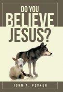 Do You Believe Jesus?